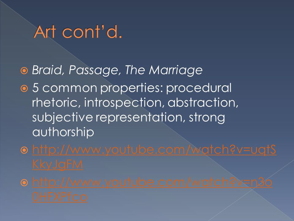 Art cont'd. Braid, Passage, The Marriage