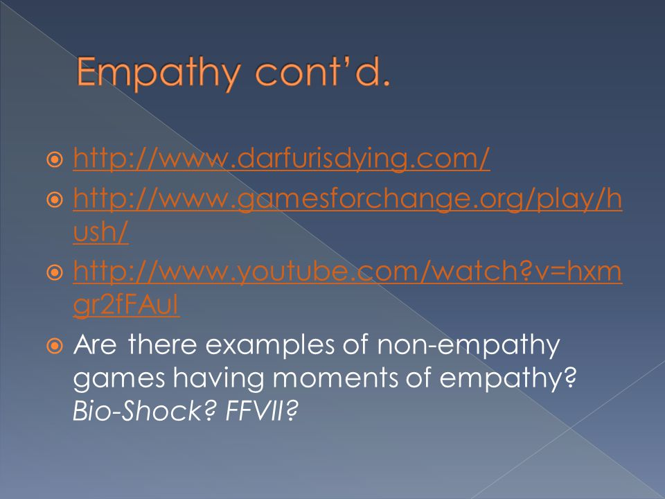 Empathy cont'd. http://www.darfurisdying.com/