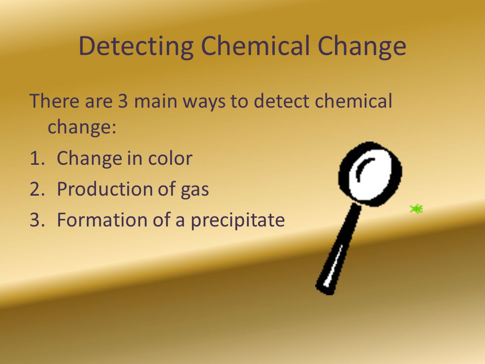 Detecting Chemical Change