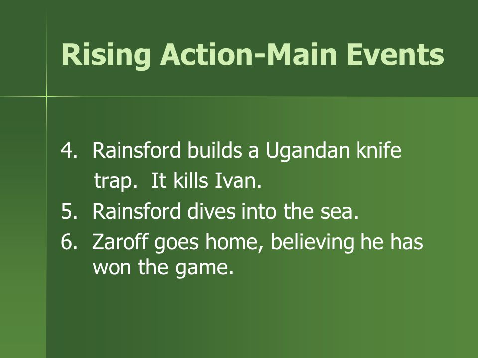 Rising Action-Main Events