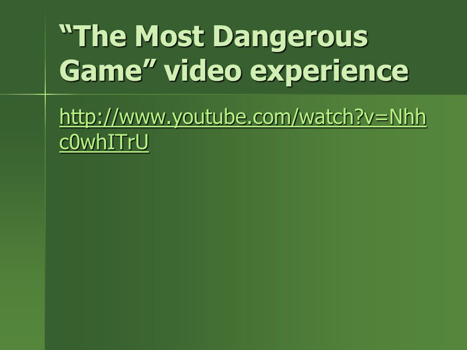 The Most Dangerous Game video experience