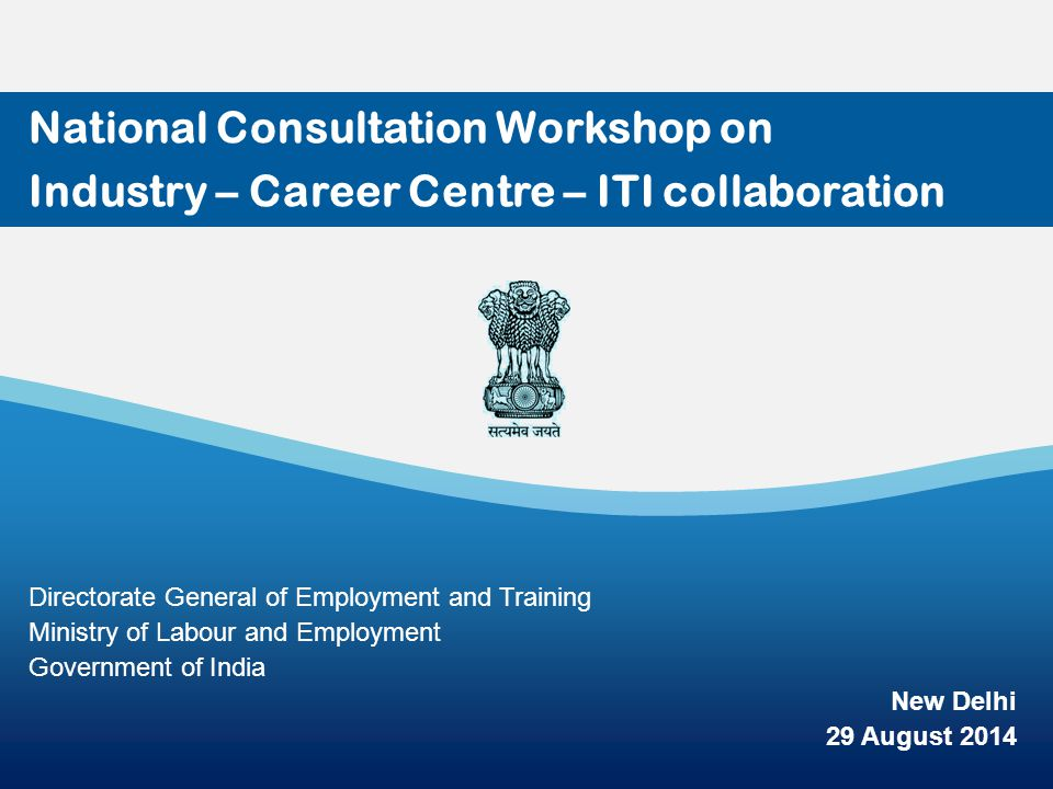 National Consultation Workshop on Industry – Career Centre – ITI collaboration