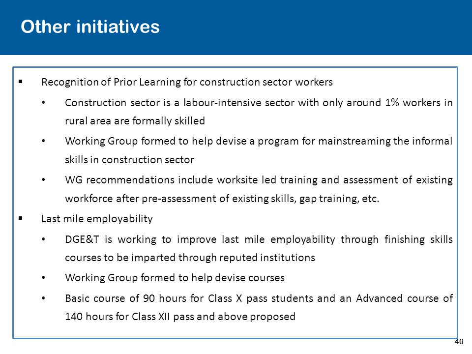 Other initiatives Recognition of Prior Learning for construction sector workers.