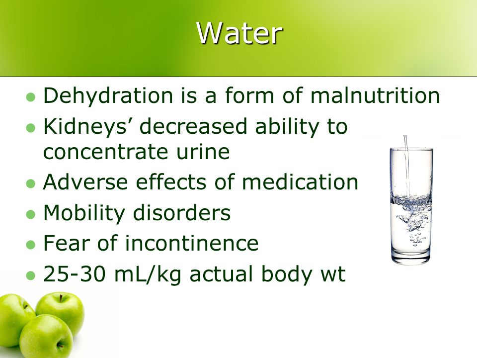 Water Dehydration is a form of malnutrition