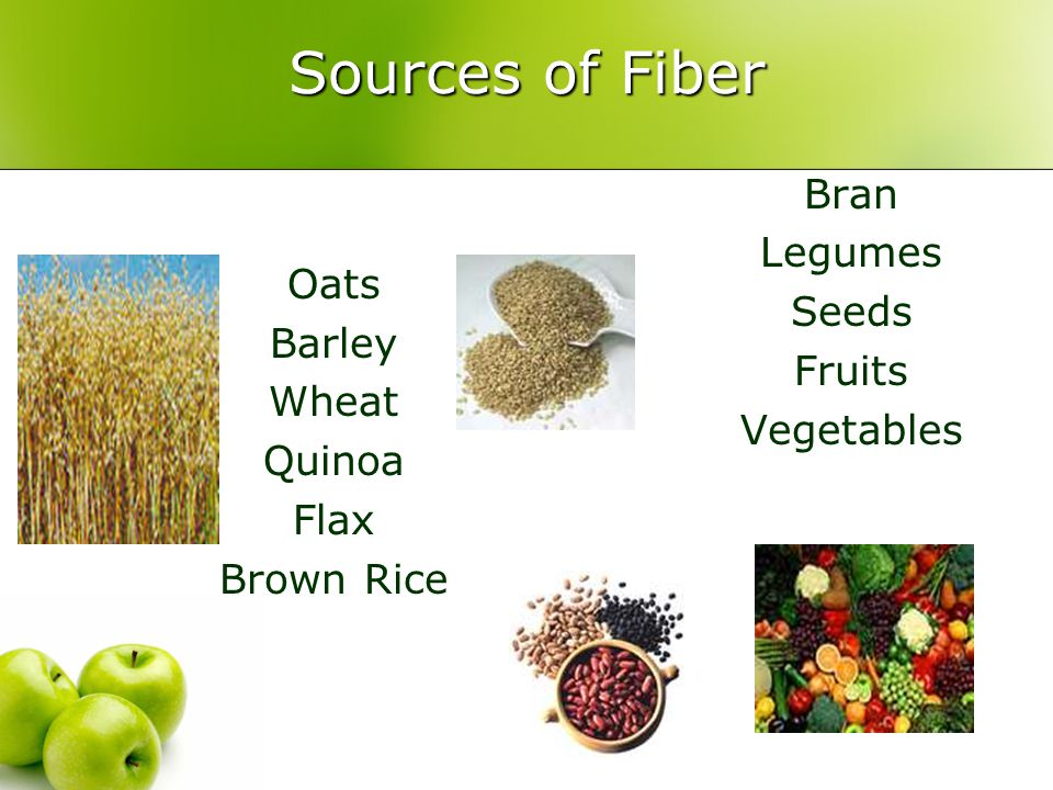 Sources of Fiber Bran Legumes Seeds Fruits Oats Vegetables Barley
