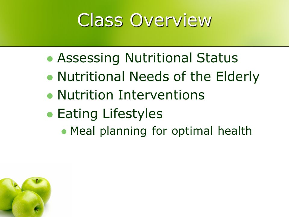 Class Overview Assessing Nutritional Status