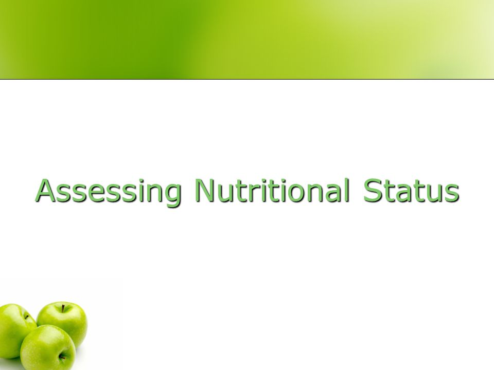 Assessing Nutritional Status