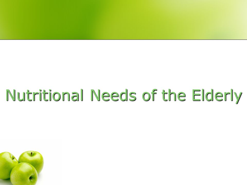 Nutritional Needs of the Elderly