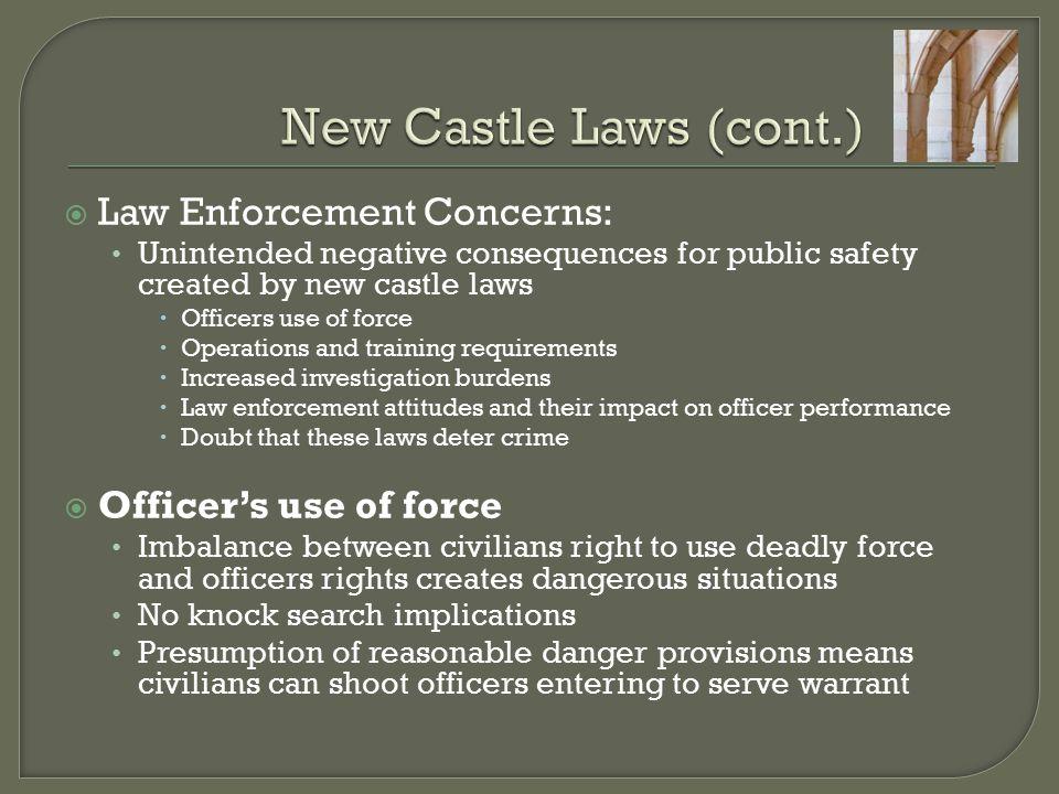 New Castle Laws (cont.) Law Enforcement Concerns: