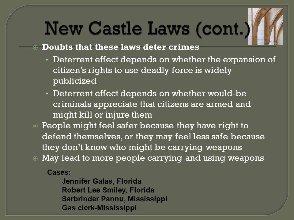 New Castle Laws (cont.) Doubts that these laws deter crimes