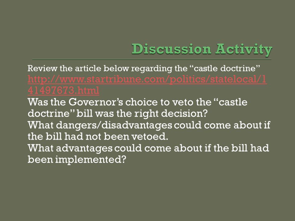 Discussion Activity Review the article below regarding the castle doctrine http://www.startribune.com/politics/statelocal/141497673.html.