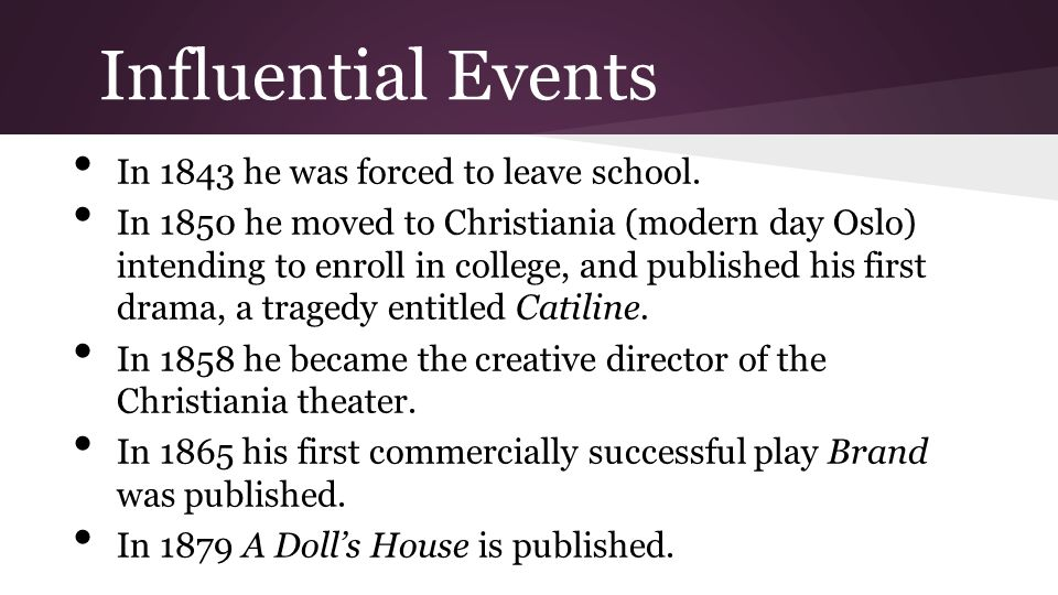 Influential Events In 1843 he was forced to leave school.