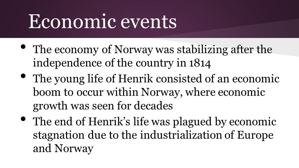 Economic events The economy of Norway was stabilizing after the independence of the country in 1814.