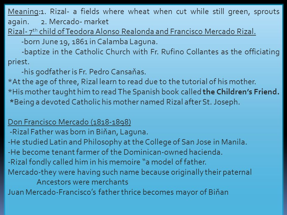 Meaning:1. Rizal- a fields where wheat when cut while still green, sprouts again. 2. Mercado- market