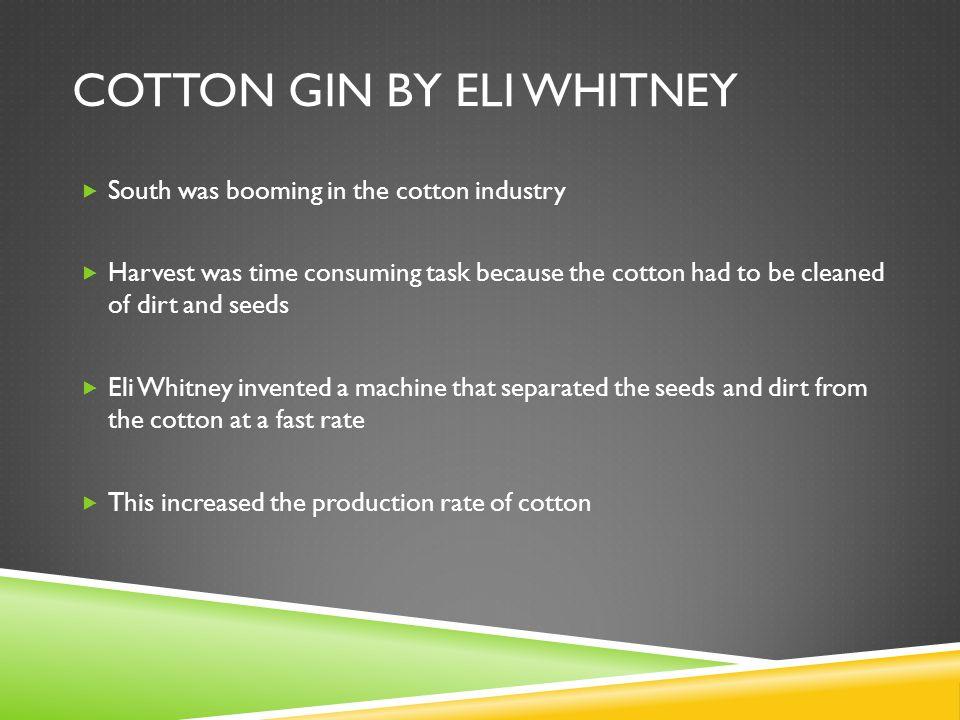 Cotton Gin by eli Whitney