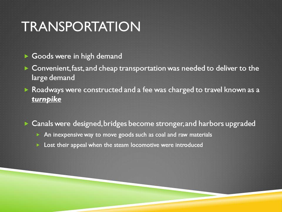 Transportation Goods were in high demand