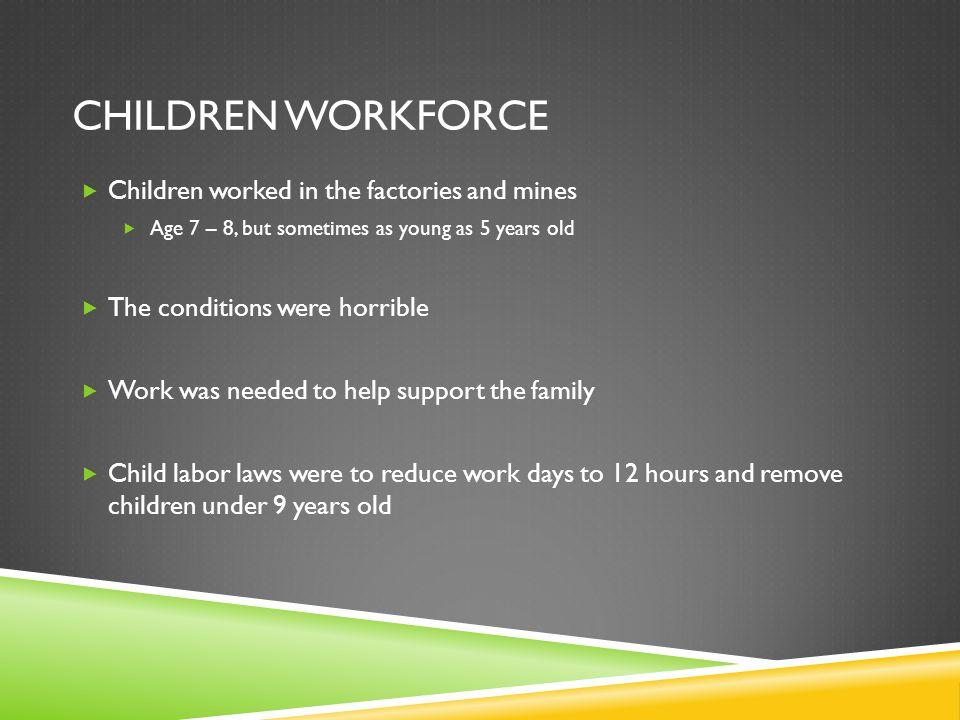 Children workforce Children worked in the factories and mines