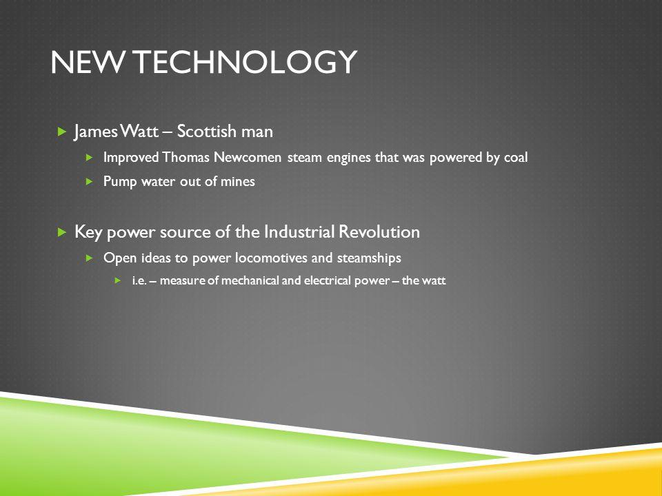 New technology James Watt – Scottish man