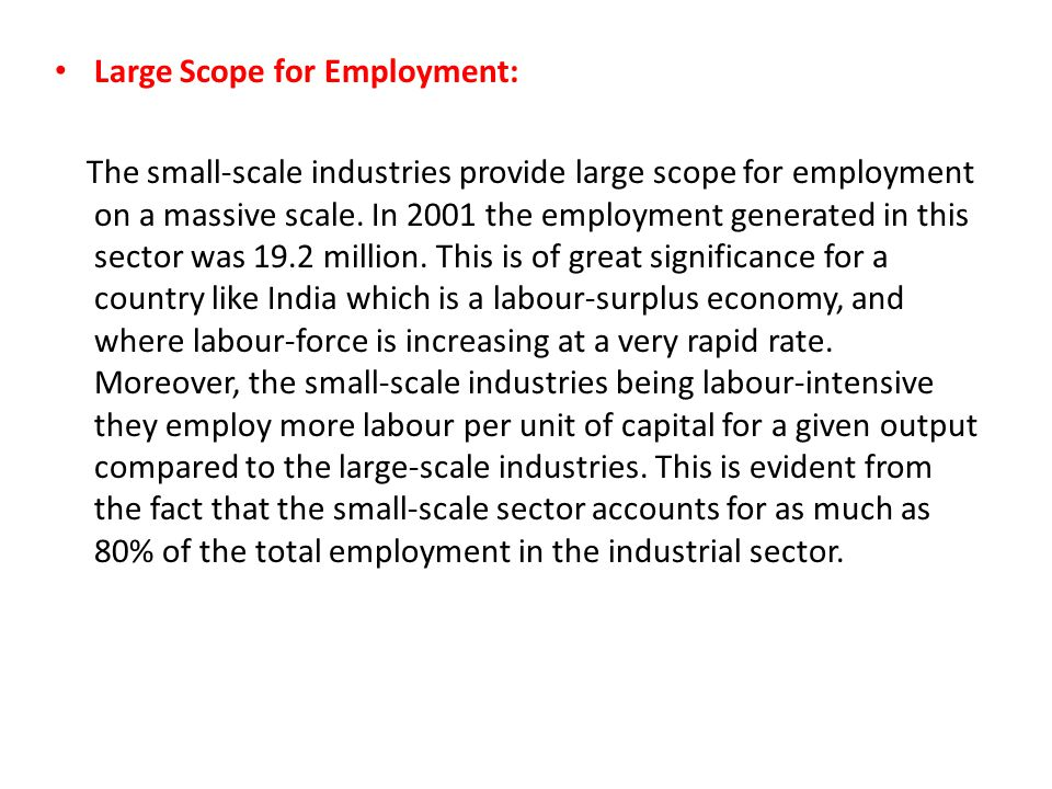 Large Scope for Employment: