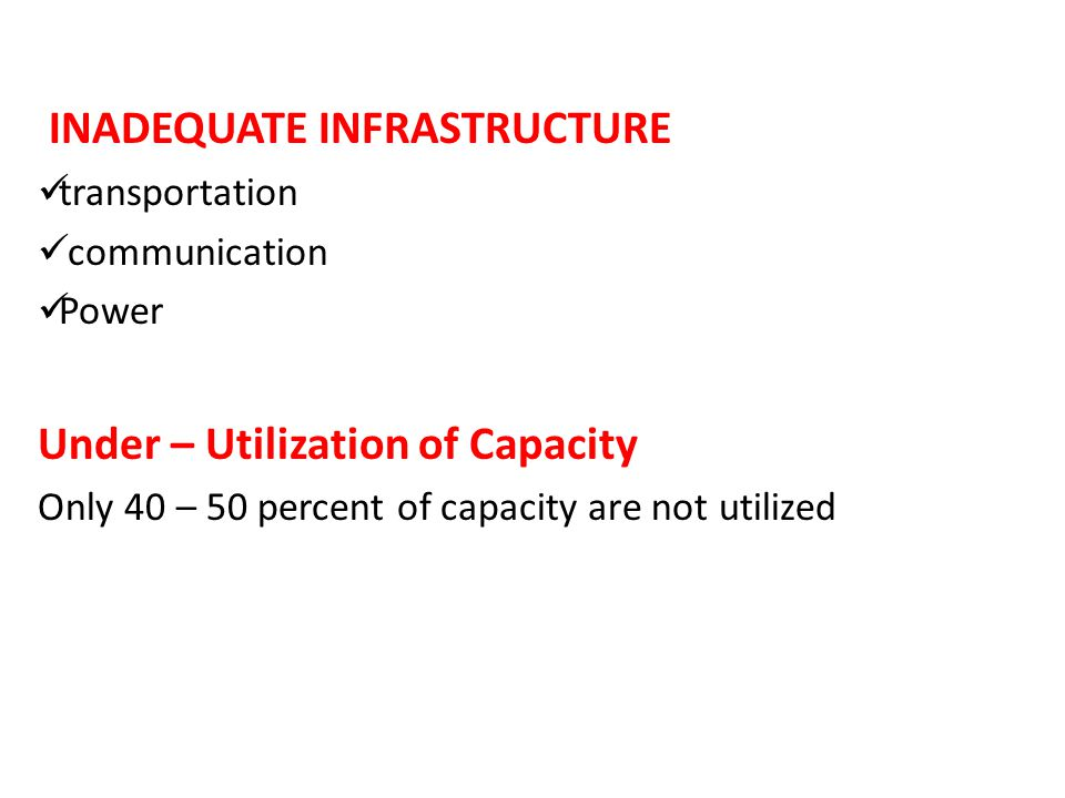 INADEQUATE INFRASTRUCTURE