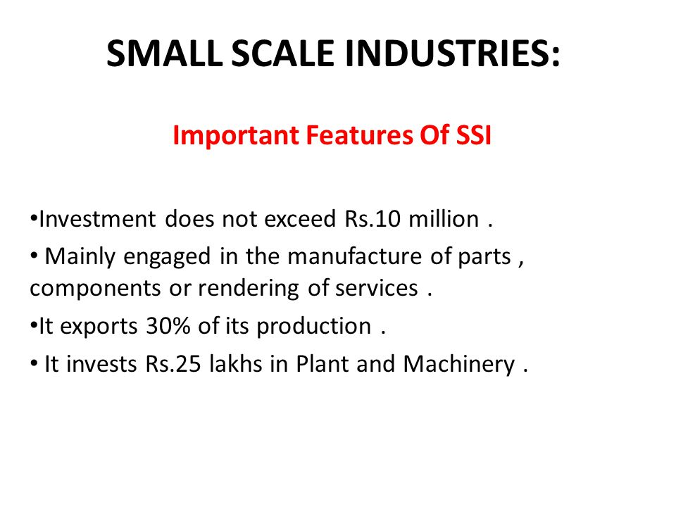 SMALL SCALE INDUSTRIES: