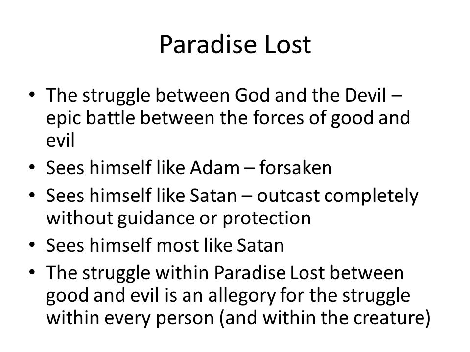 Paradise Lost The struggle between God and the Devil – epic battle between the forces of good and evil.