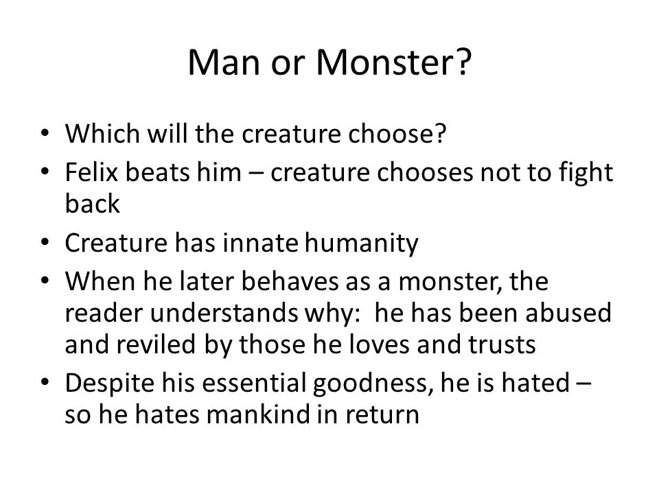 Man or Monster Which will the creature choose