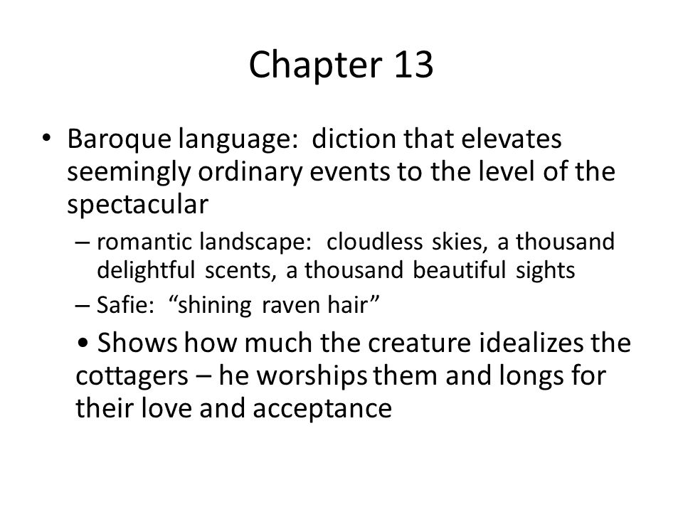 Chapter 13 Baroque language: diction that elevates seemingly ordinary events to the level of the spectacular.