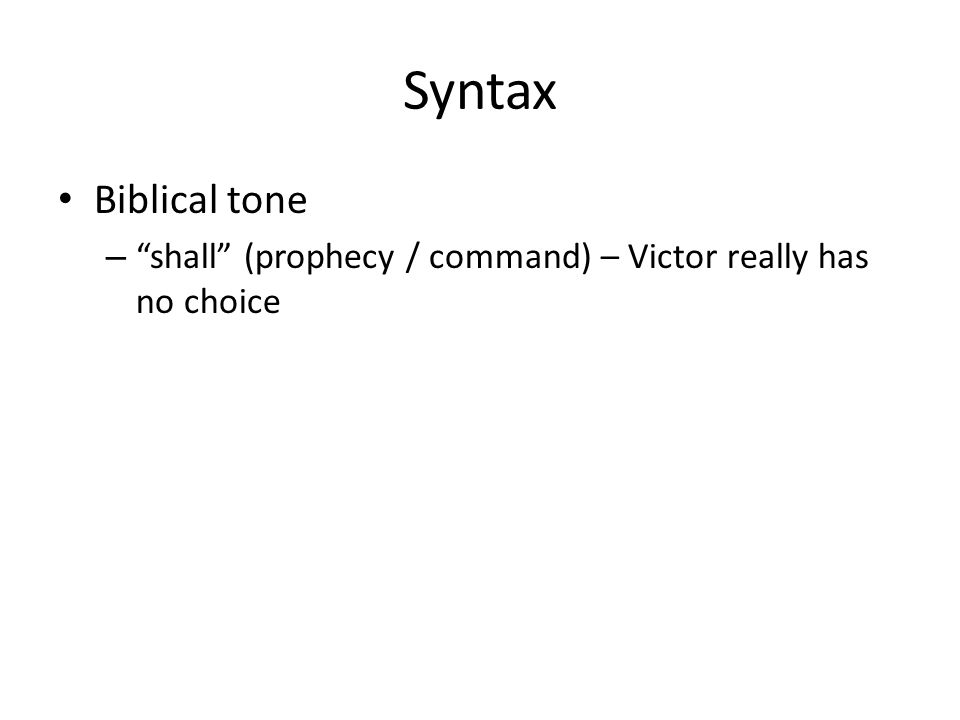 Syntax Biblical tone shall (prophecy / command) – Victor really has no choice