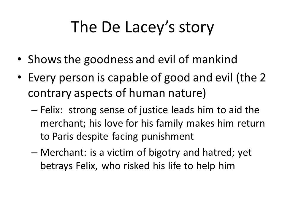 The De Lacey's story Shows the goodness and evil of mankind