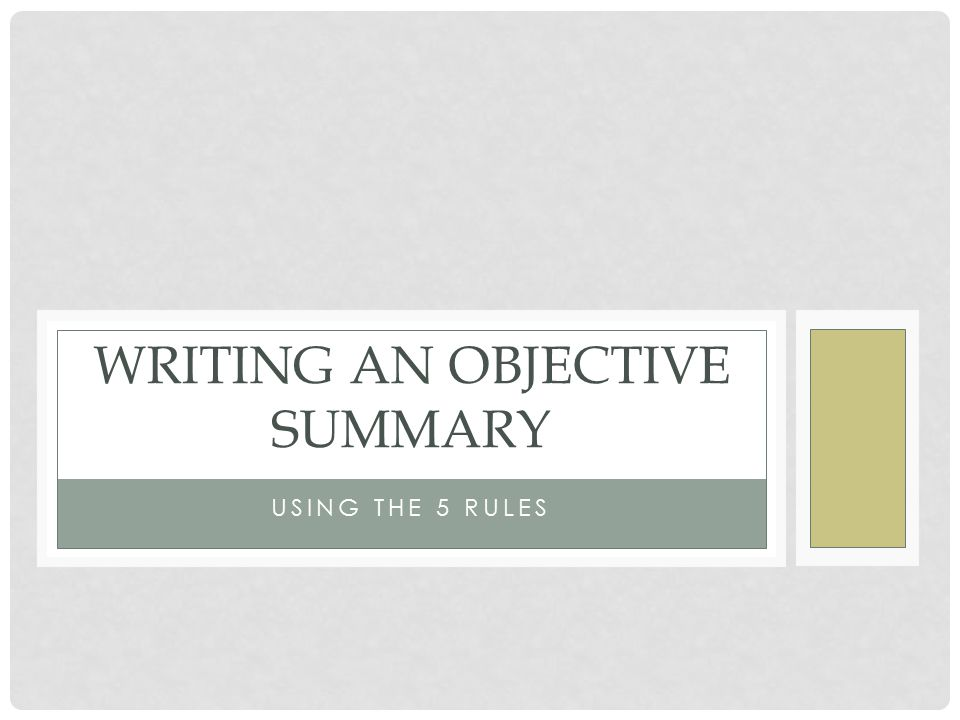 Crafting an Objective Summary