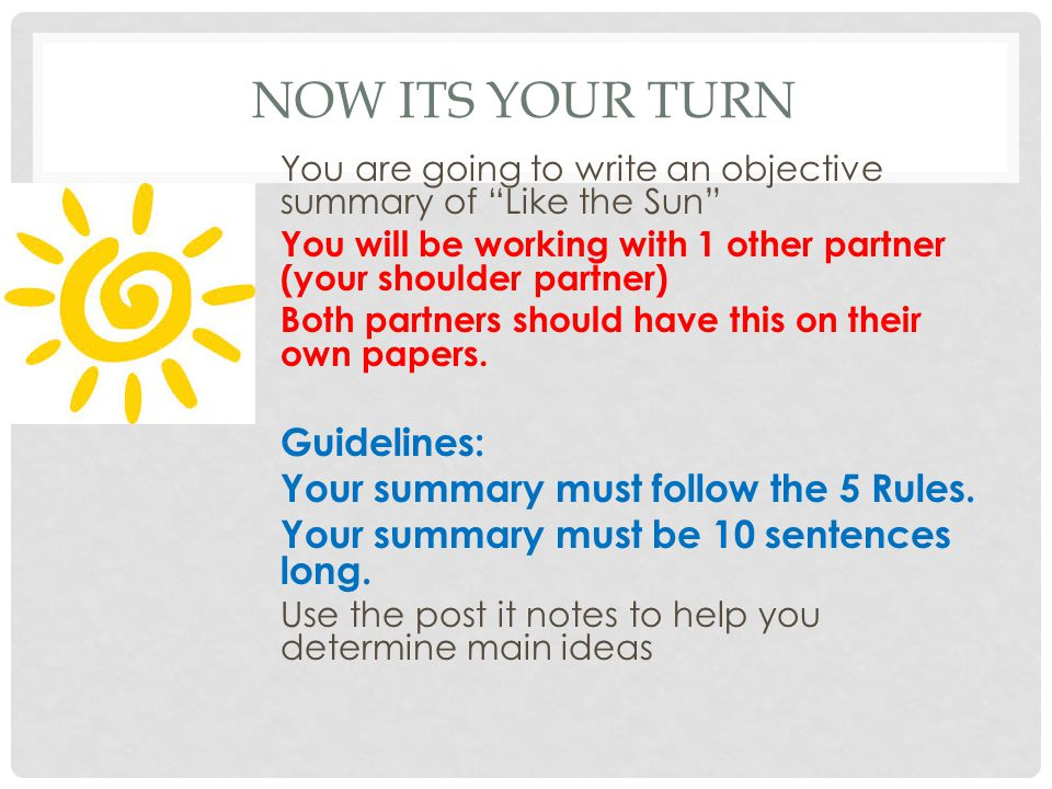 Now its your turn Guidelines: Your summary must follow the 5 Rules.
