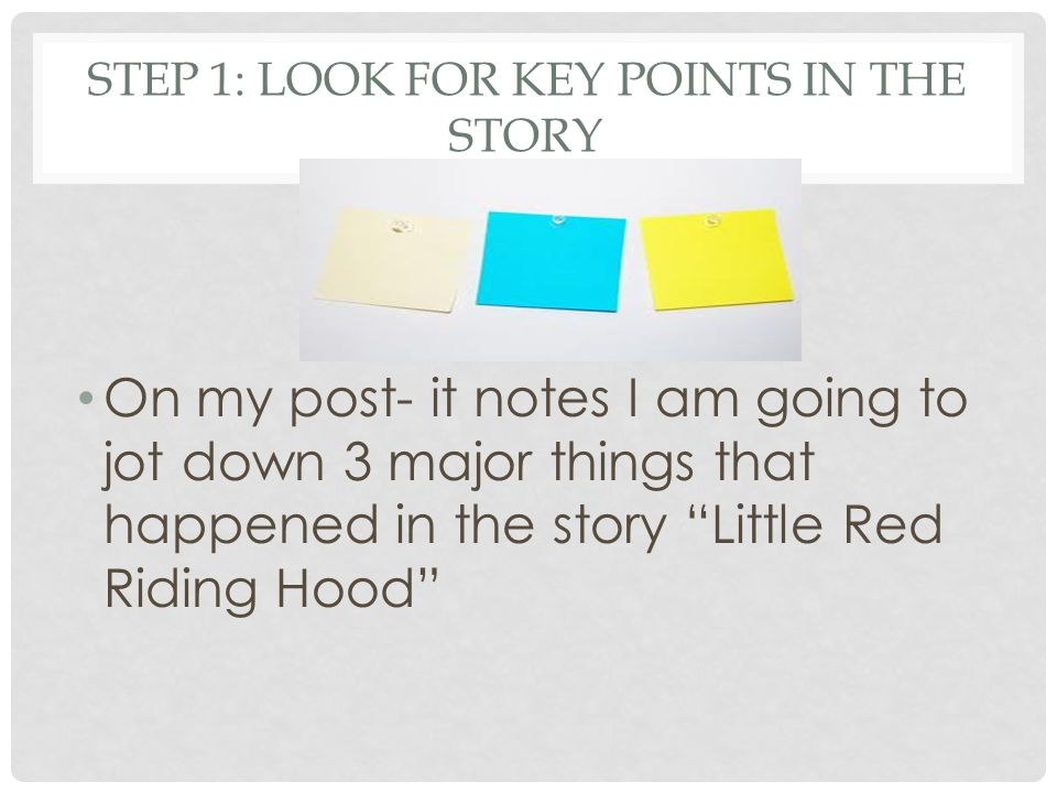 Step 1: Look for Key Points in the Story