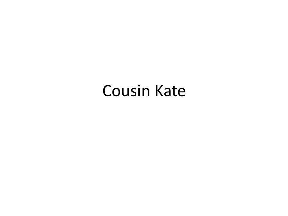 Cousin Kate