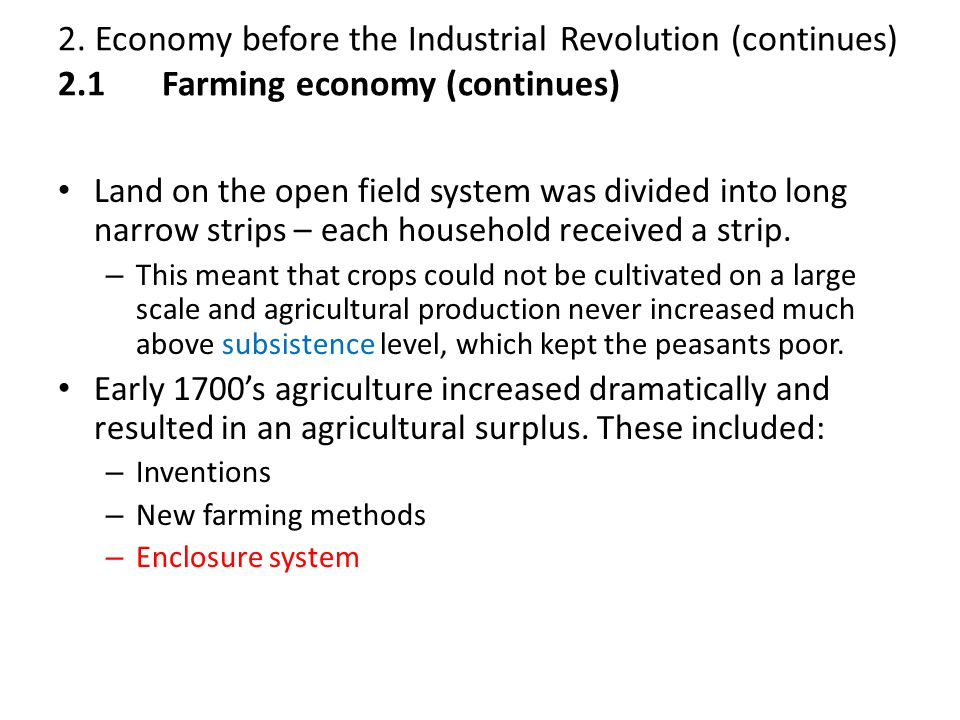 2. Economy before the Industrial Revolution (continues) 2. 1