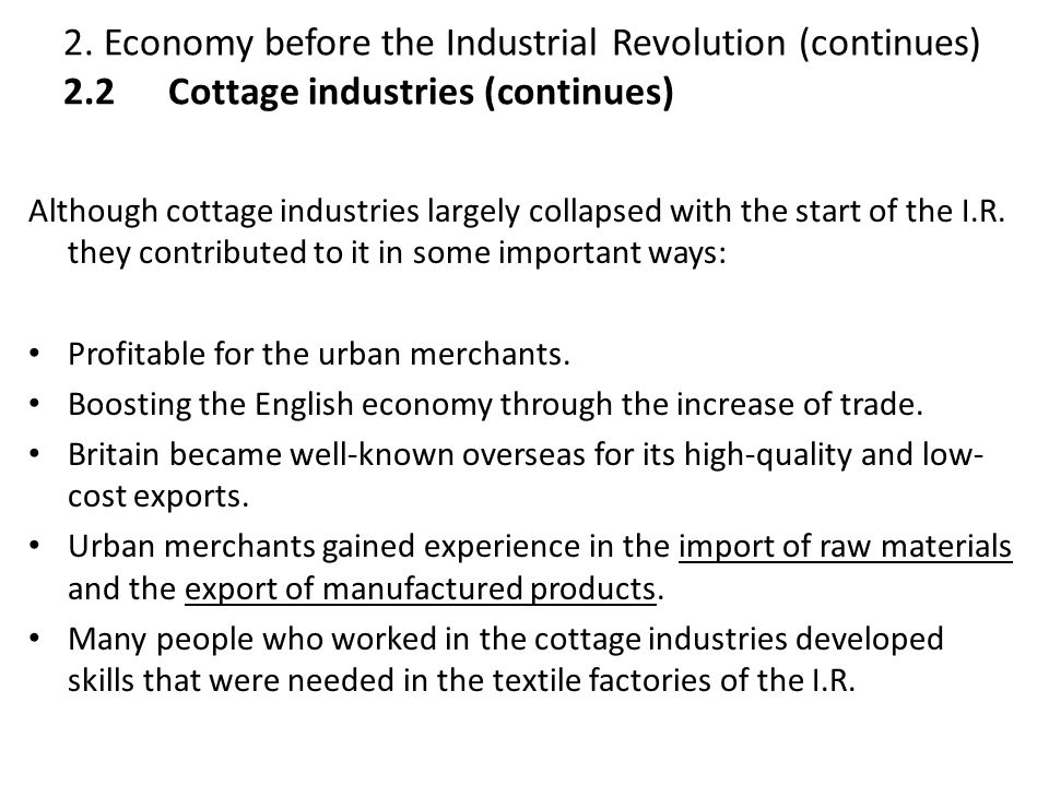 2. Economy before the Industrial Revolution (continues) 2. 2