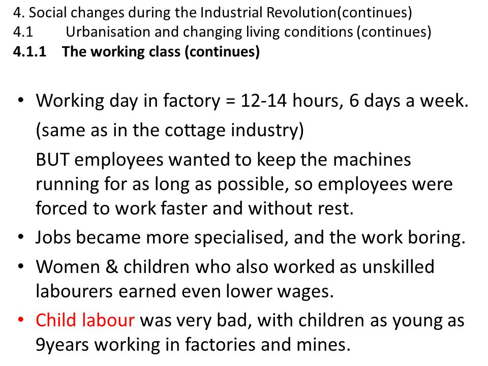 Working day in factory = 12-14 hours, 6 days a week.