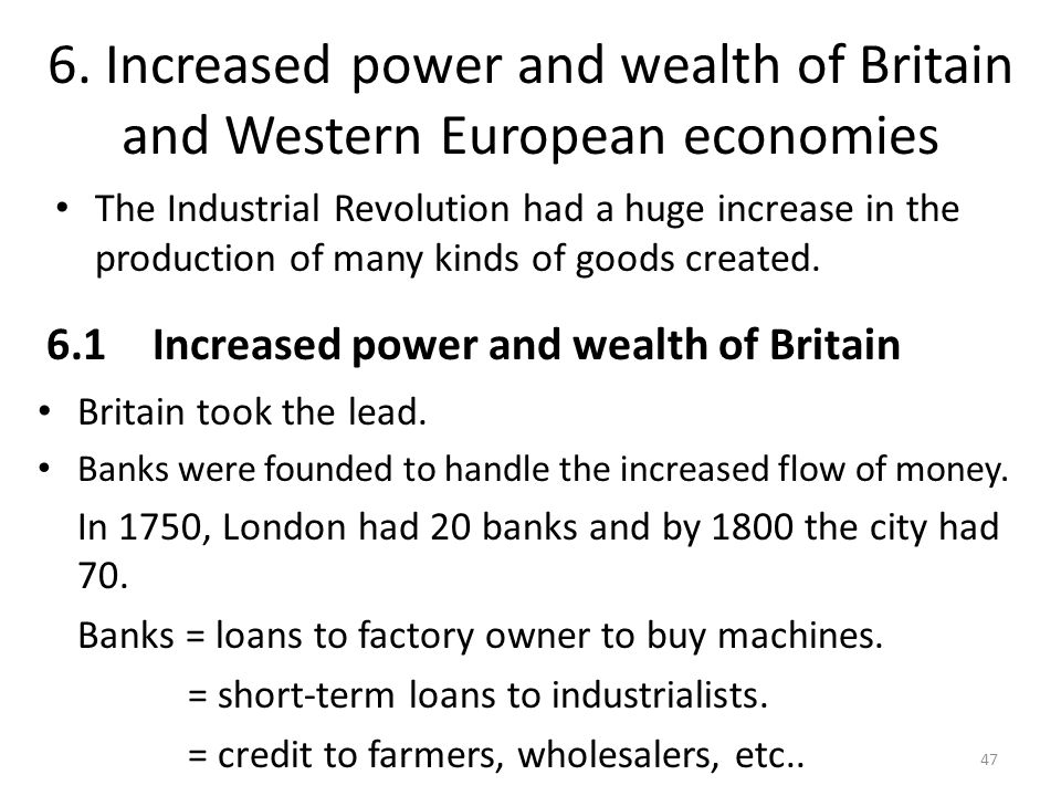 6. Increased power and wealth of Britain and Western European economies