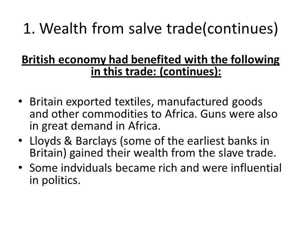 1. Wealth from salve trade(continues)