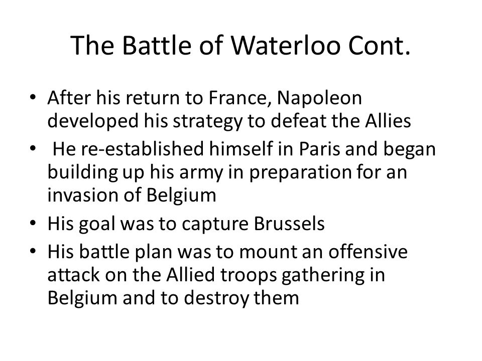 The Battle of Waterloo Cont.