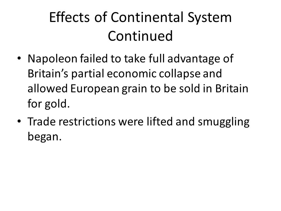 Effects of Continental System Continued