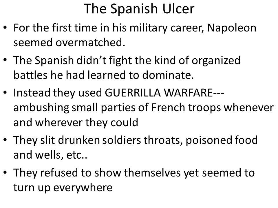 The Spanish Ulcer For the first time in his military career, Napoleon seemed overmatched.