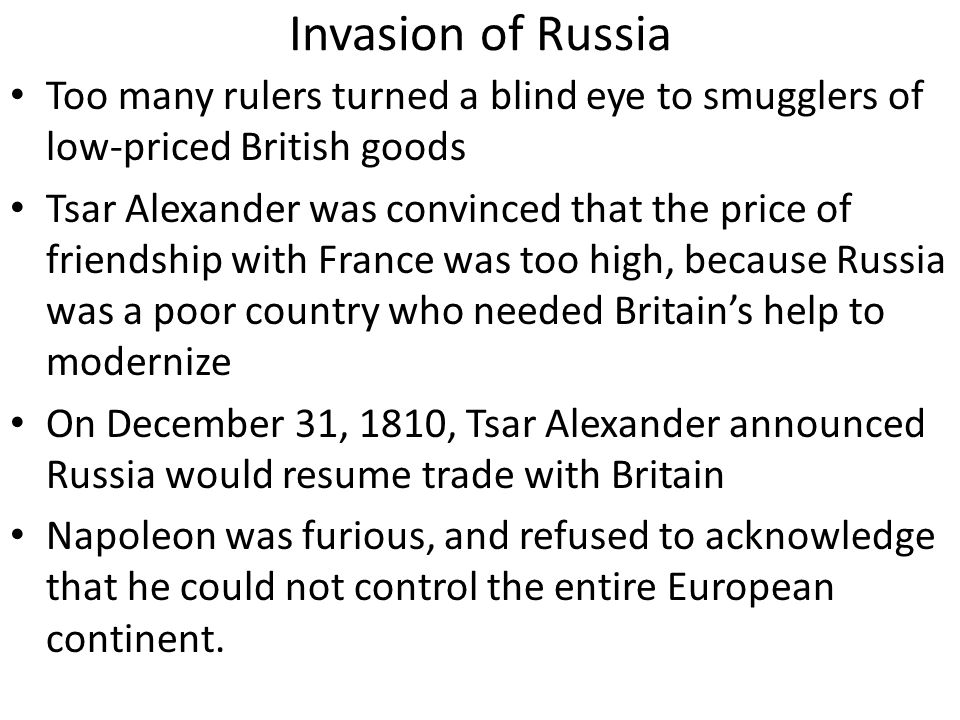 Invasion of Russia Too many rulers turned a blind eye to smugglers of low-priced British goods.