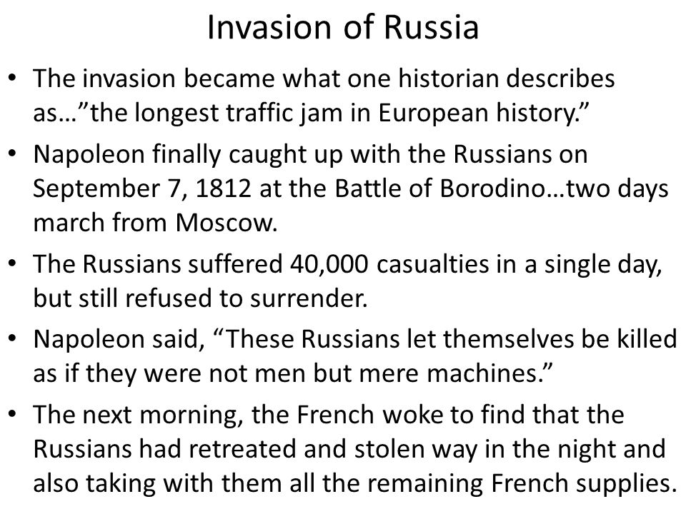 Invasion of Russia The invasion became what one historian describes as… the longest traffic jam in European history.
