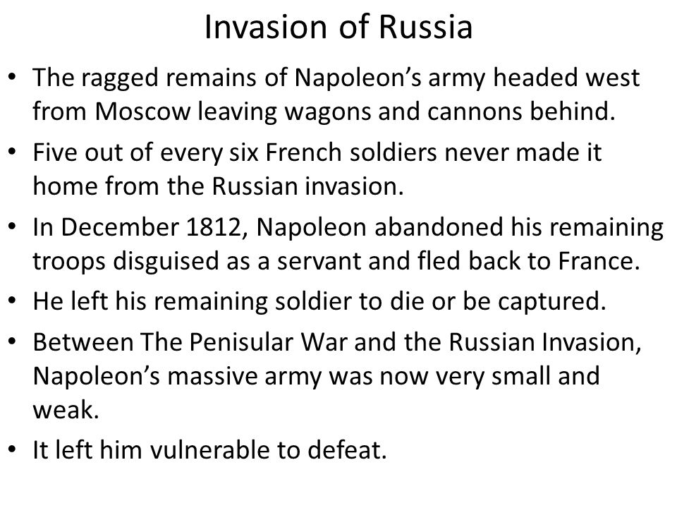 Invasion of Russia The ragged remains of Napoleon's army headed west from Moscow leaving wagons and cannons behind.