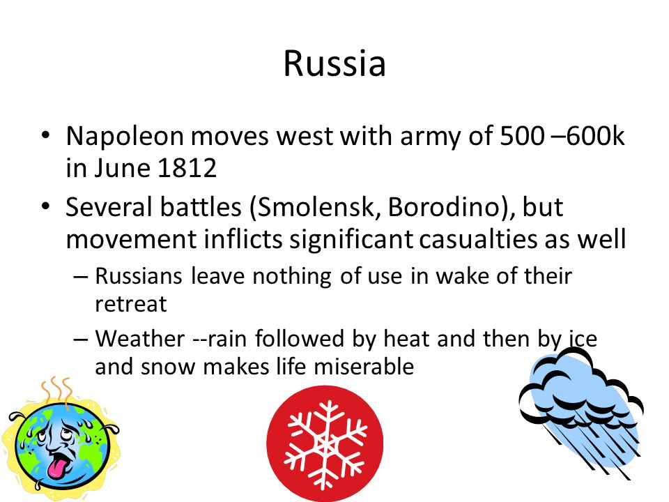 Russia Napoleon moves west with army of 500 –600k in June 1812