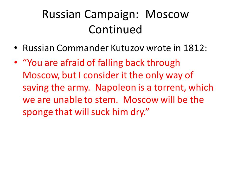 Russian Campaign: Moscow Continued
