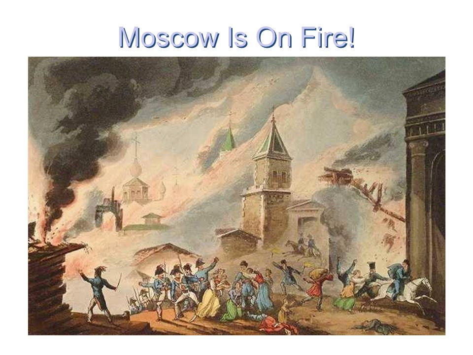 Moscow Is On Fire!