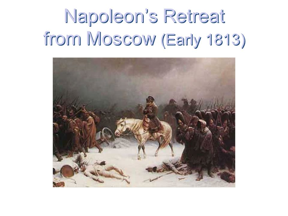 Napoleon's Retreat from Moscow (Early 1813)