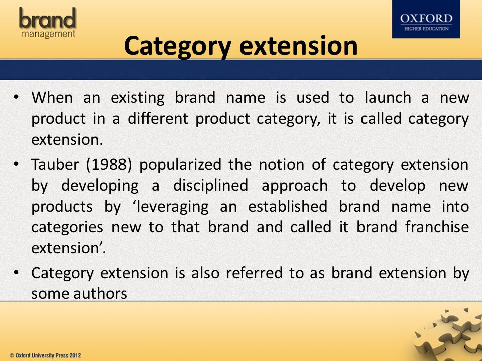 Category extension When an existing brand name is used to launch a new product in a different product category, it is called category extension.